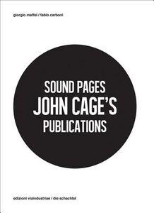 Sound Pages. John Cage's publications. Ediz. multilingue