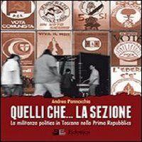 Quelli che... la sezione. La militanza politica in Toscana nella prima Repubblica