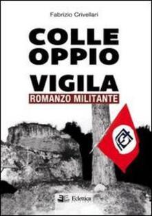Secchiarapita.it Colle Oppio vigila. Romanzo militante Image