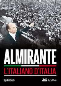 Almirante. L'italiano d'Italia