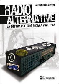 Radio alternative. La destra che comunicava via etere
