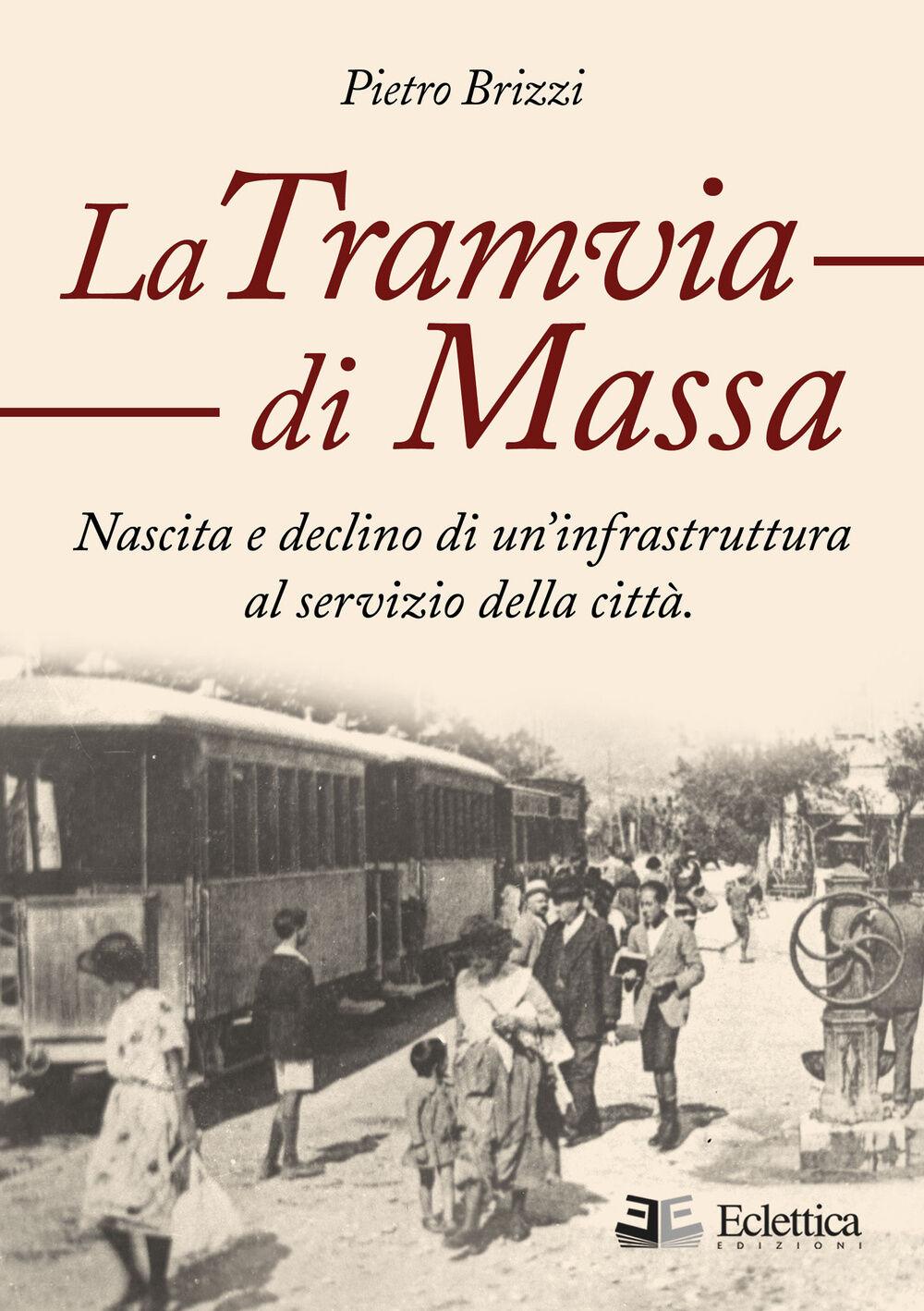 La tramvia di Massa. nascita e declino di un'infrastruttura al servizio della città