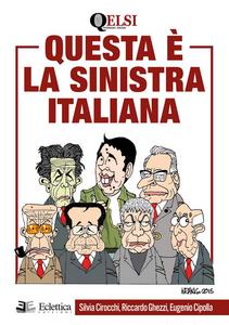 Libro Questa è la sinistra italiana Silvia Cirocchi , Riccardo Ghezzi , Eugenio Cipolla