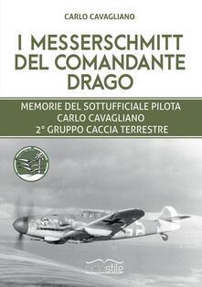 Tegliowinterrun.it I Messerschmitt del Comandante Drago. Memorie del Sottufficiale pilota Carlo Cavagliano, 2° Gruppo Caccia Terrestre Image