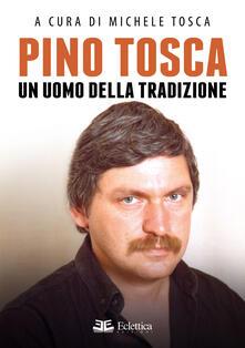 Lpgcsostenible.es Pino Tosca. Un uomo della tradizione Image