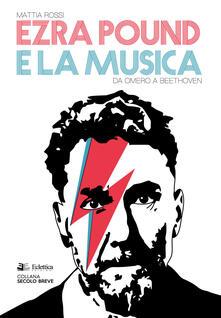 Ascotcamogli.it Ezra Pound e la musica. Da Omero a Beethoven Image