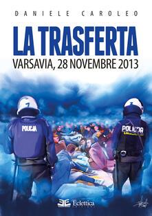 La trasferta. Varsavia, 28 novembre 2013 - Daniele Caroleo - copertina