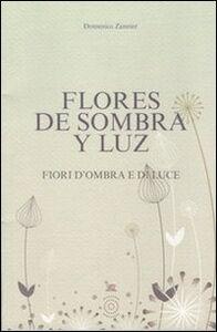 Flores de sombra y luz-Fiori d'ombra e di luce