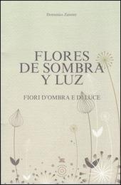 Copertina  Flores de sombra y luz = Fiori d'ombra e di luce