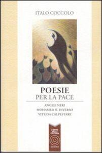 Poesie per la pace: Angeli neri-Mohamed il diverso-Vite da calpestare