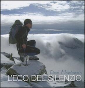 Danj Montanaro l'eco del silenzio. Il viaggio straordinario di Danj e otto compagni di cordata non udenti lungo le strade del Nepal