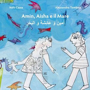 Amin, Aisha e il mare. Ediz. multilingue