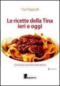 Le ricette della Tina ieri e oggi