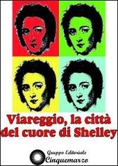 Viareggio, la citta del cuore di Shelley