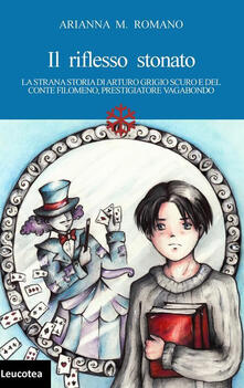 Lpgcsostenible.es Il riflesso stonato. La strana storia di Arturo Grigio scuro e del conte Filomeno, prestigiatore vagabondo Image