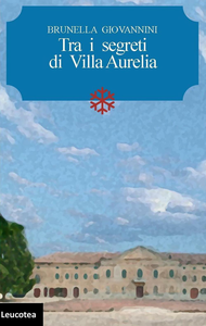 Libro Tra i segreti di Villa Aurelia Brunella Giovannini