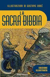 La sacra Bibbia. Ediz. illustrata