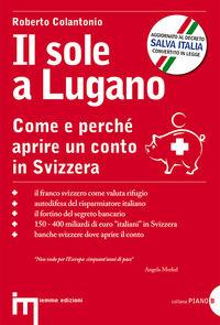 Il sole a Lugano. Come e perché aprire un conto in Svizzera