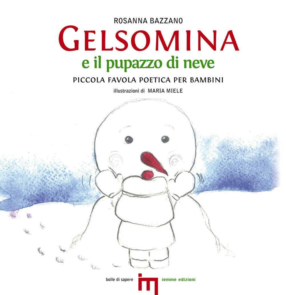 Gelsomina e il pupazzo di neve. Piccola favola poetica per bambini