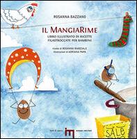 Il MangiaRime. Libro illustrato di ricette filastroccate per bambini