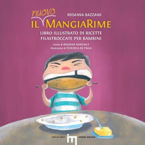 Il nuovo MangiaRime. Libro illustrato di ricette filastroccate per bambini