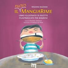 Il nuovo MangiaRime. Libro illustrato di ricette filastroccate per bambini - Rosanna Bazzano - copertina