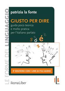 Winniearcher.com Giusto per dire. Guida poco teorica e molto pratica per l'italiano parlato. Con Contenuto digitale per accesso on line Image