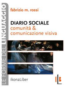 Diario sociale. Comunità e comunicazione visiva - Fabrizio M. Rossi - ebook