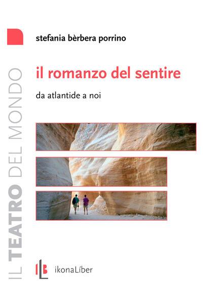 Il romanzo del sentire. Da Atlantide a noi - Stefania Porrino - copertina