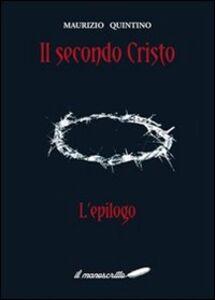 Il secondo Cristo «l'epilogo»