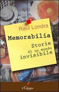 Memorabilia. Storie di un mondo invisibile