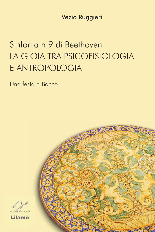 Sinfonia n. 9 di Beethoven. La gioia tra psicofisiologia e antropologia