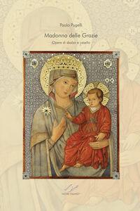 Madonna delle grazie. Opere di sbalzo e cesello