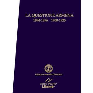 La questione armena 1894-1896/1908-1925. Documenti degli archivi della Santa Sede