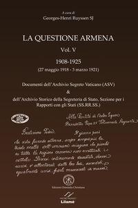La questione armena 1908-1925. Vol. 5: Documenti dell'archivio segreto vaticano (ASV) & archivio SS.RR.SS..