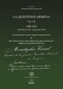 La questione armena 1908-1925. Vol. 7: Documenti dell'archivio segreto vaticano (ASV) & archivio SS.RR.SS..