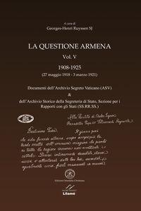 La questione armena 1908-1925. Vol. 4: Documenti dell'archivio segreto vaticano (ASV).