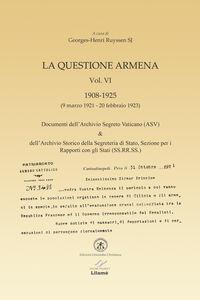 La questione armena 1908-1925. Vol. 6: Documenti dell'archivio segreto vaticano (ASV) & archivio SS.RR.SS..