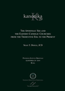 Squillogame.it Kanonika. Vol. 29: Apostolic See and the Eastern Catholic Churches: from the Tridentine Era to the Present, The. Image