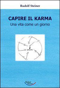 Capire il karma. Una vita come un giorno