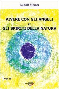 Vivere con gli angeli e gli spiriti della natura