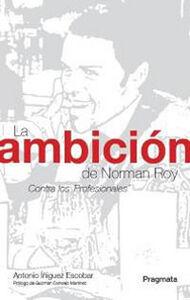La ambición de Norman Roy. Contra los professionales