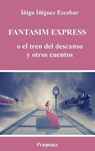 Fantasim Express o el tren del descanso