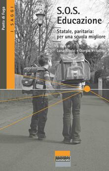 S.O.S. educazione. Statale, paritaria. Per una scuola migliore.pdf