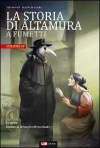 La storia di Altamura a fumetti. Vol. 4: La peste-L'infanzia di Saverio Mercadante.