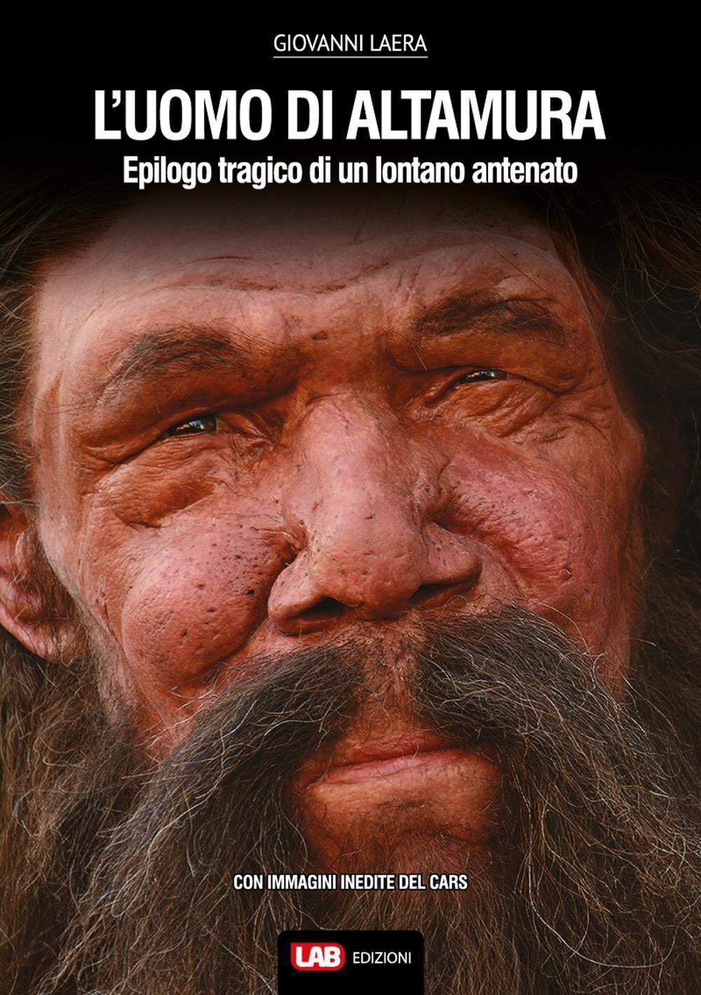 L' uomo di Altamura. Epilogo tragico di un lontano antenato