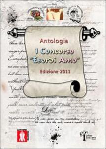 Antologia 1° concorso «Esordi amo» 2011