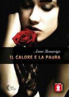 Il calore e la paura - Anna Bonarrigo - copertina