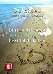 Le rime del cuore attraverso i passi dell'anima - Annamaria Dulcinea Pecoraro - copertina