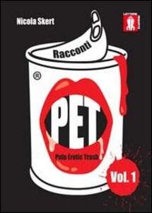 Racconti PET. Vol. 1